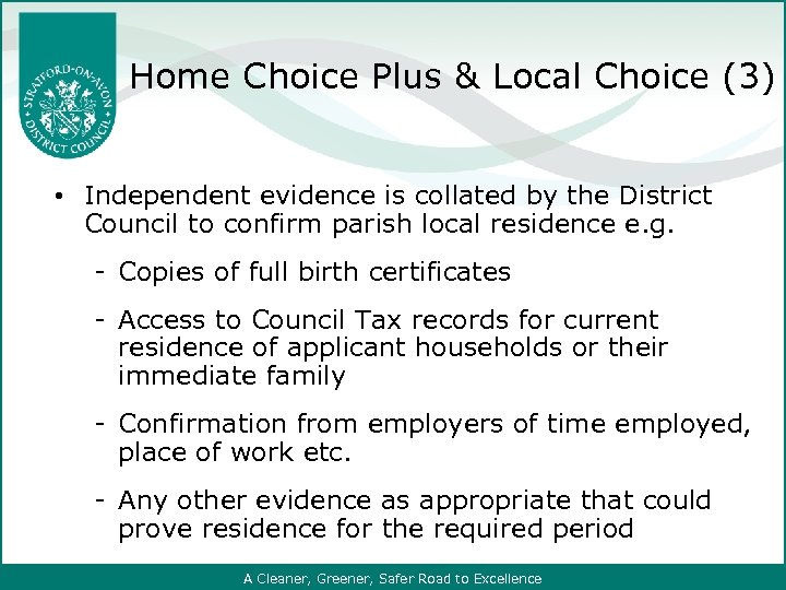 Home Choice Plus & Local Choice (3) • Independent evidence is collated by the