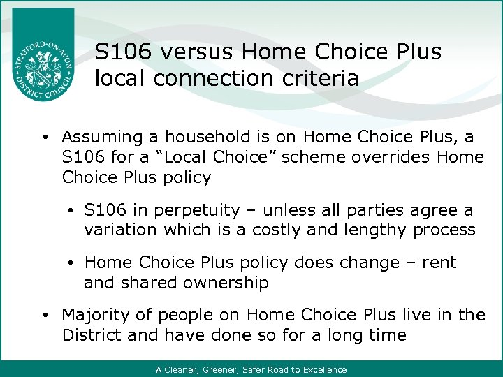 S 106 versus Home Choice Plus local connection criteria • Assuming a household is