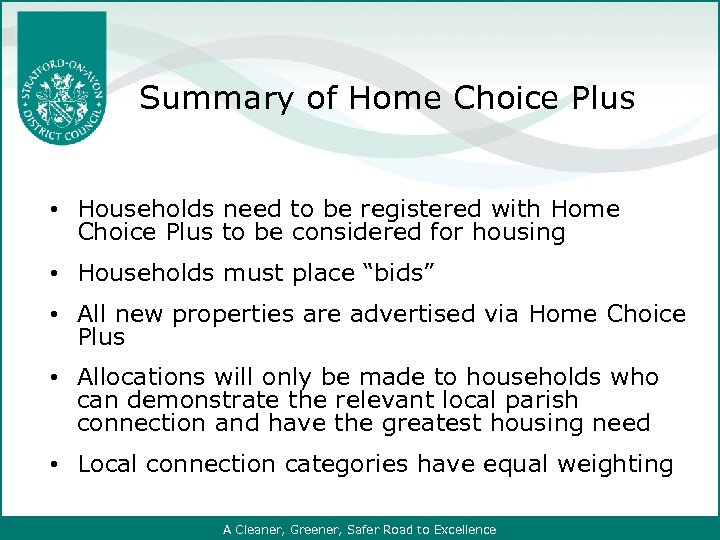 Summary of Home Choice Plus • Households need to be registered with Home Choice