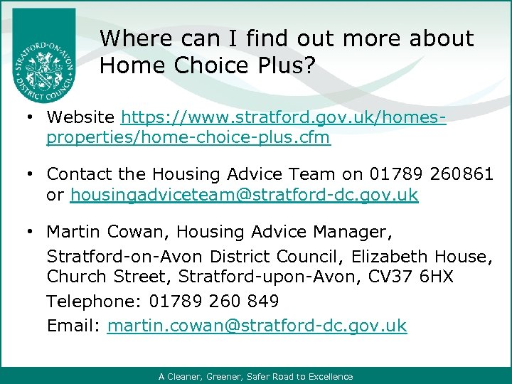 Where can I find out more about Home Choice Plus? • Website https: //www.