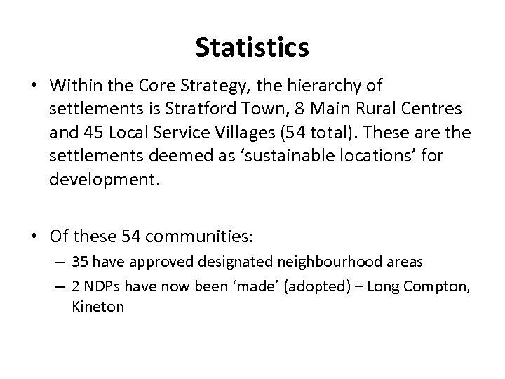 Statistics • Within the Core Strategy, the hierarchy of settlements is Stratford Town, 8