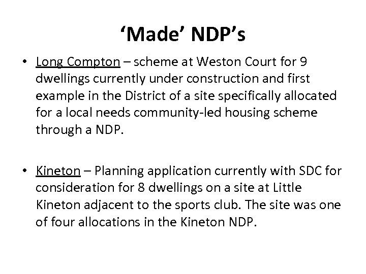 'Made' NDP's • Long Compton – scheme at Weston Court for 9 dwellings currently