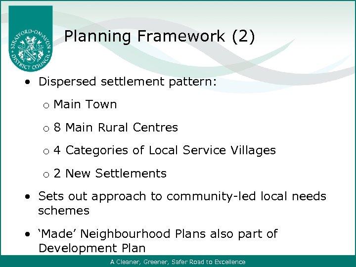 Planning Framework (2) Dispersed settlement pattern: o Main Town o 8 Main Rural Centres