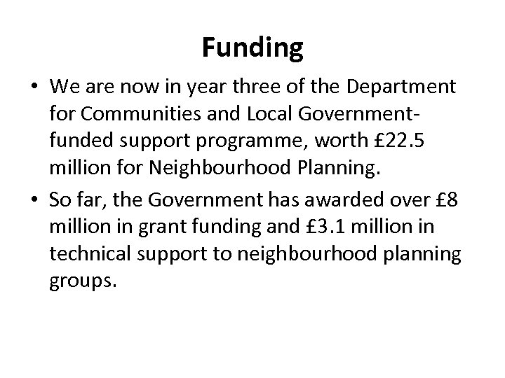 Funding • We are now in year three of the Department for Communities and