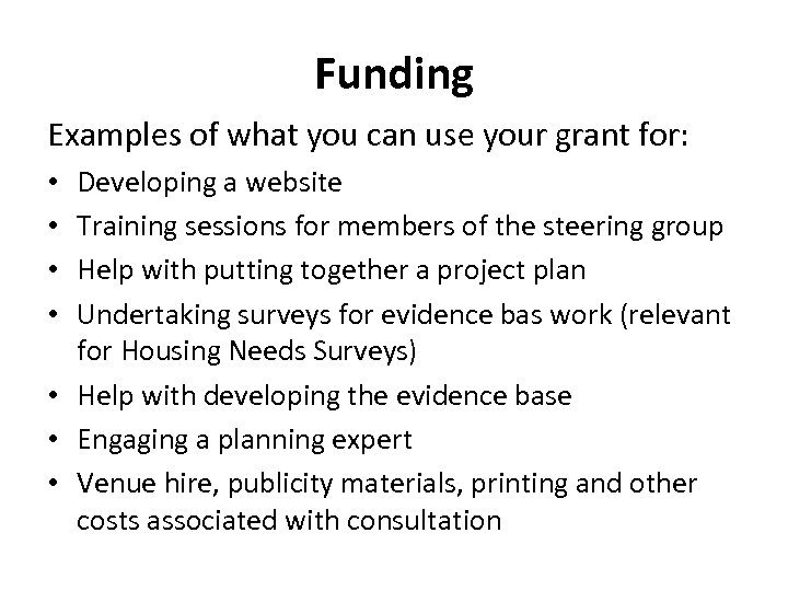 Funding Examples of what you can use your grant for: Developing a website Training