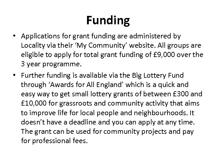 Funding • Applications for grant funding are administered by Locality via their 'My Community'