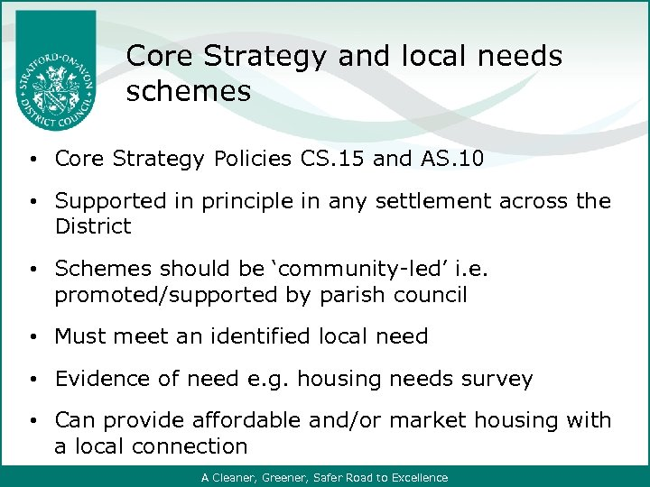 Core Strategy and local needs schemes • Core Strategy Policies CS. 15 and AS.