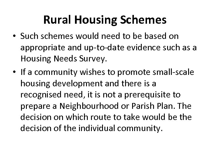 Rural Housing Schemes • Such schemes would need to be based on appropriate and