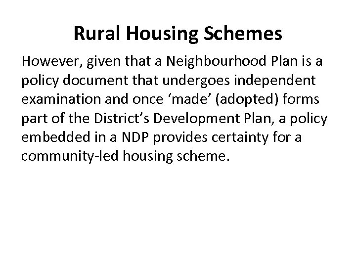 Rural Housing Schemes However, given that a Neighbourhood Plan is a policy document that