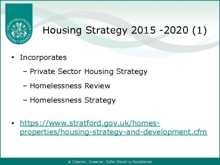 Housing Strategy 2015 -2020 (1) • Incorporates ‒ Private Sector Housing Strategy ‒ Homelessness