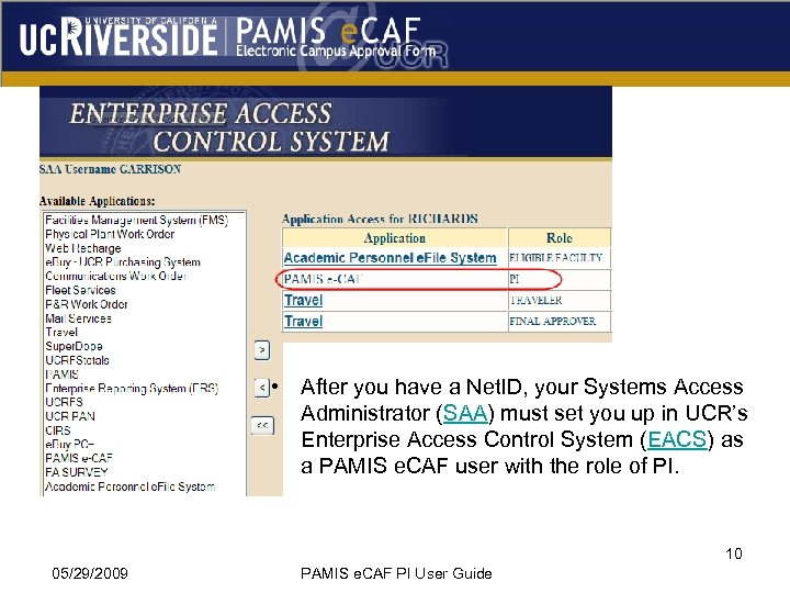 • After you have a Net. ID, your Systems Access Administrator (SAA) must