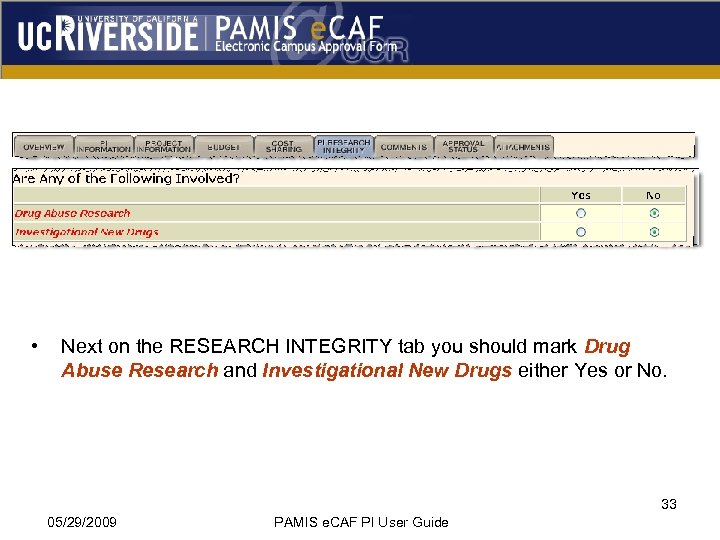 • Next on the RESEARCH INTEGRITY tab you should mark Drug Abuse Research