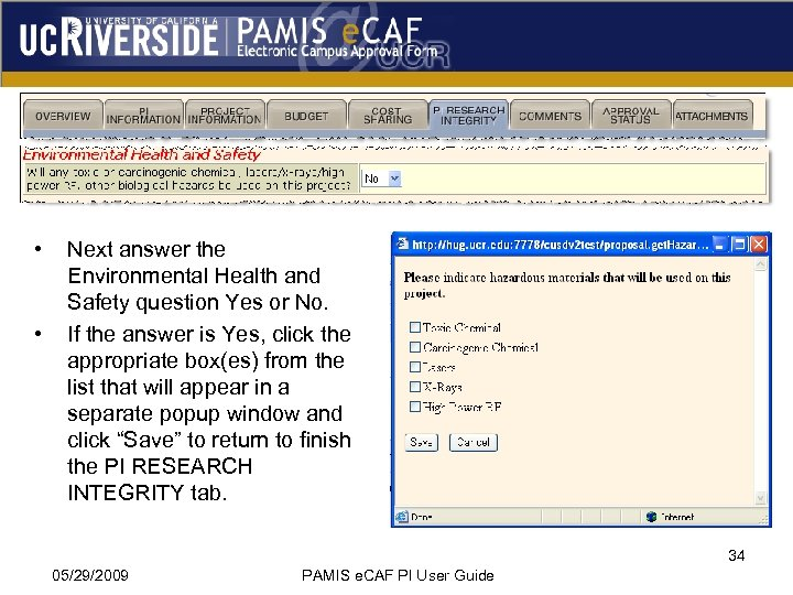 • • Next answer the Environmental Health and Safety question Yes or No.