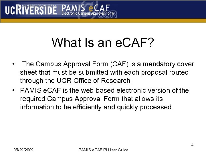 What Is an e. CAF? • The Campus Approval Form (CAF) is a mandatory