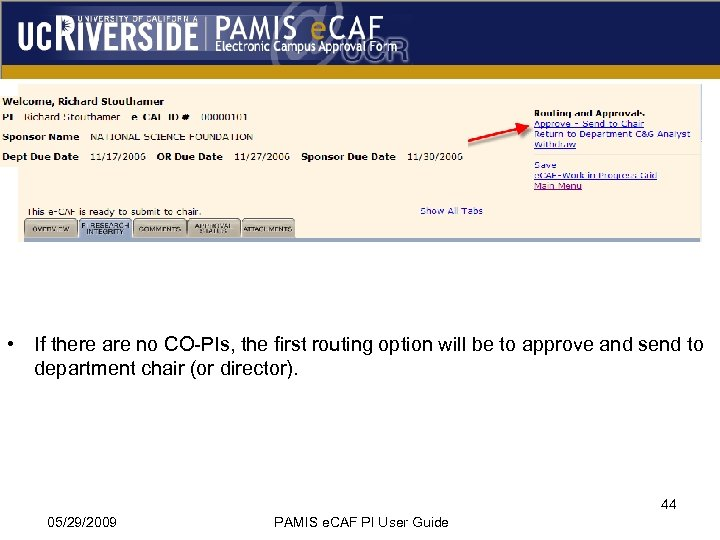 • If there are no CO-PIs, the first routing option will be to