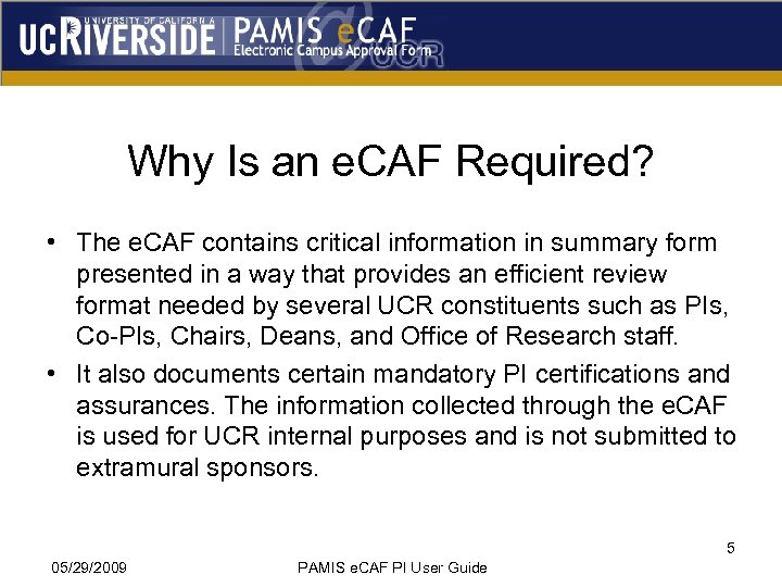 Why Is an e. CAF Required? • The e. CAF contains critical information in