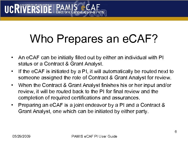 Who Prepares an e. CAF? • An e. CAF can be initially filled out