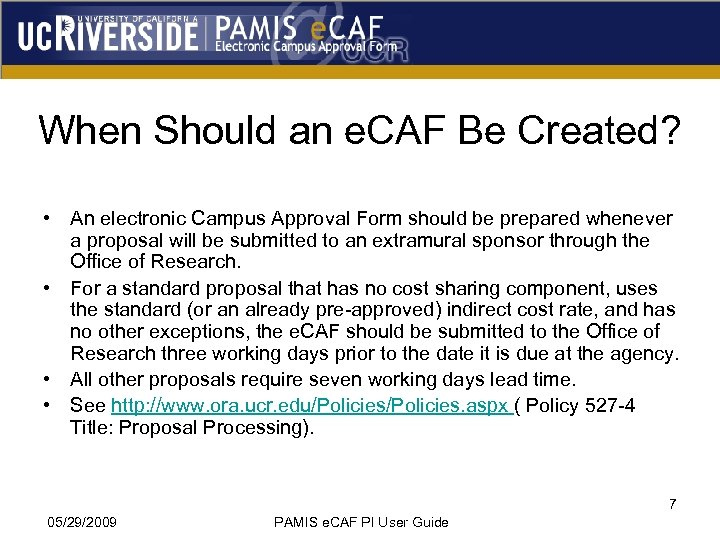 When Should an e. CAF Be Created? • An electronic Campus Approval Form should