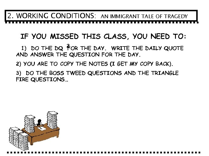 2. WORKING CONDITIONS: AN IMMIGRANT TALE OF TRAGEDY IF YOU MISSED THIS CLASS, YOU