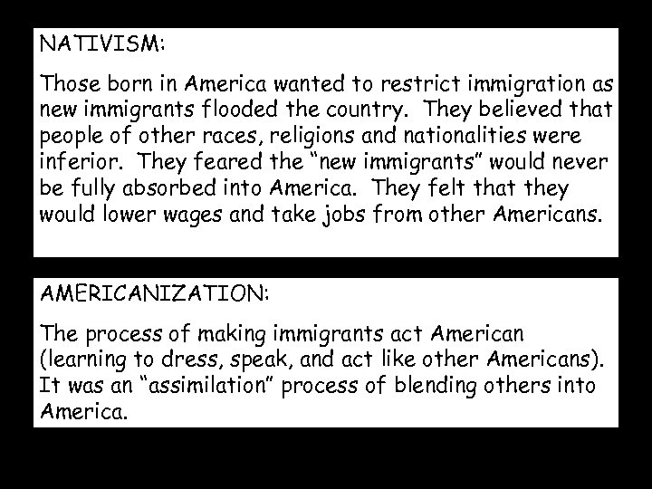 NATIVISM: Those born in America wanted to restrict immigration as new immigrants flooded the