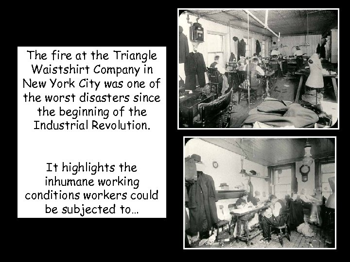 The fire at the Triangle Waistshirt Company in New York City was one of