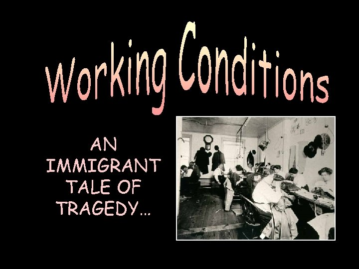 AN IMMIGRANT TALE OF TRAGEDY…