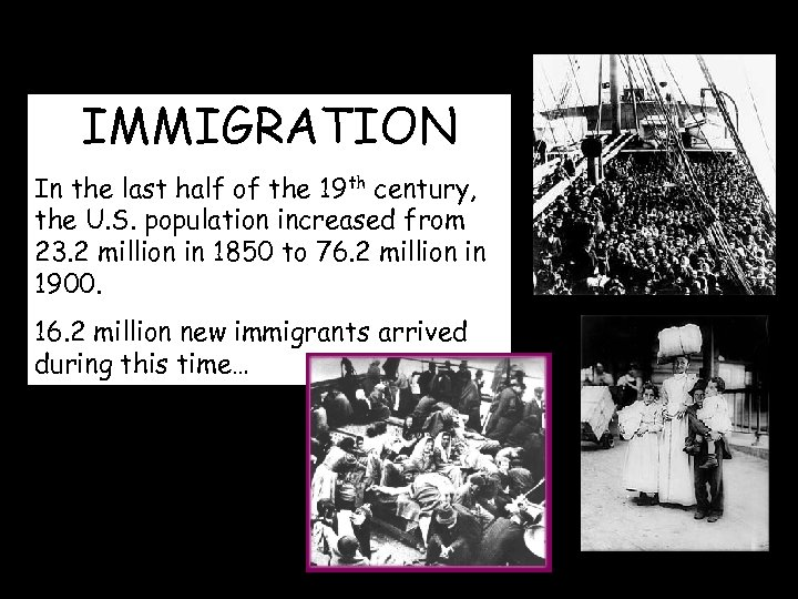 IMMIGRATION In the last half of the 19 th century, the U. S. population