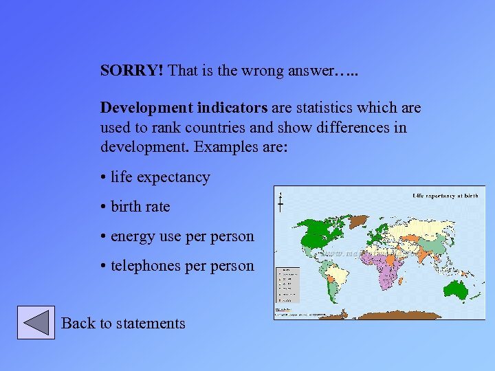 SORRY! That is the wrong answer…. . Development indicators are statistics which are used
