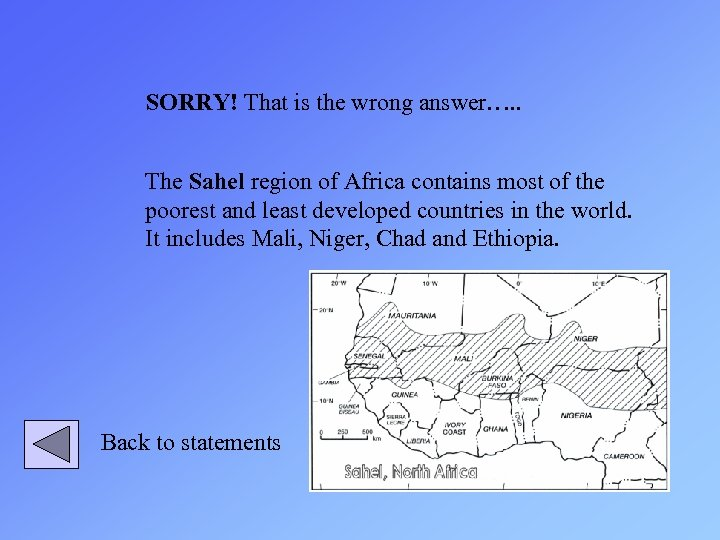 SORRY! That is the wrong answer…. . The Sahel region of Africa contains most