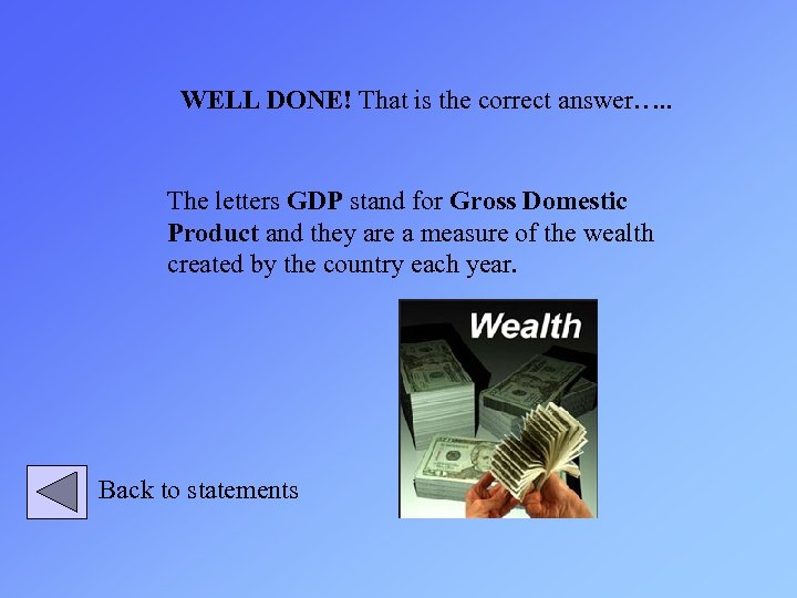 WELL DONE! That is the correct answer…. . The letters GDP stand for Gross