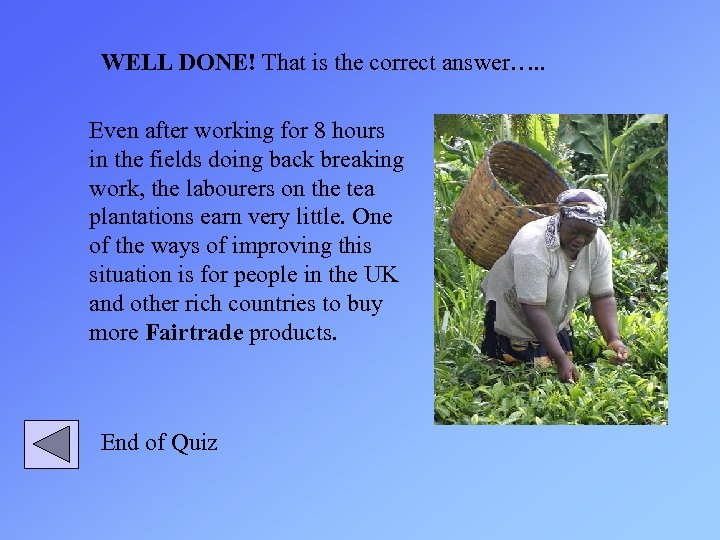 WELL DONE! That is the correct answer…. . Even after working for 8 hours