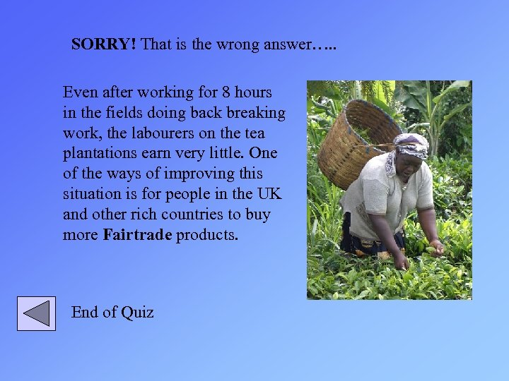 SORRY! That is the wrong answer…. . Even after working for 8 hours in