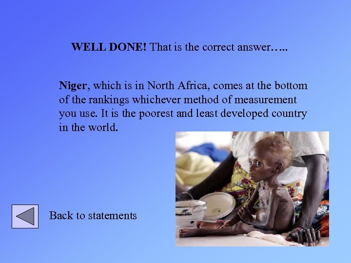 WELL DONE! That is the correct answer…. . Niger, which is in North Africa,