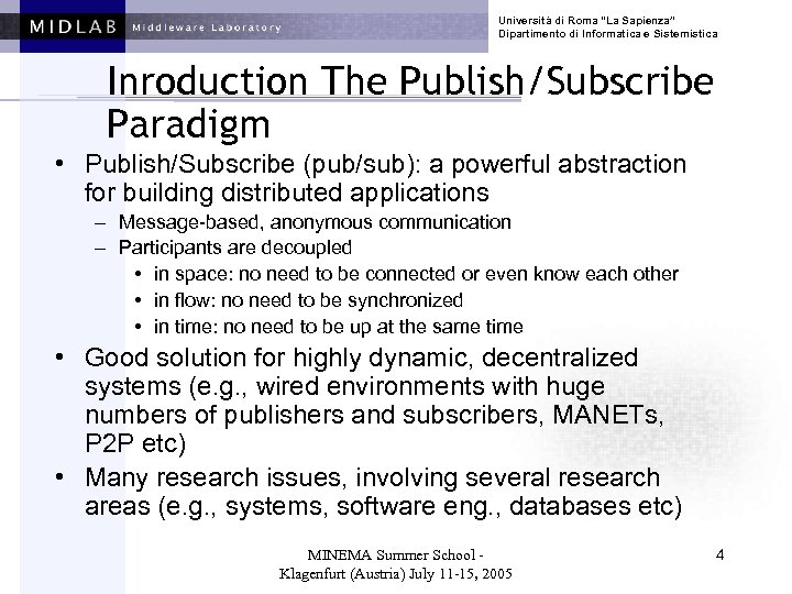 """Università di Roma """"La Sapienza"""" Dipartimento di Informatica e Sistemistica Inroduction The Publish/Subscribe Paradigm"""