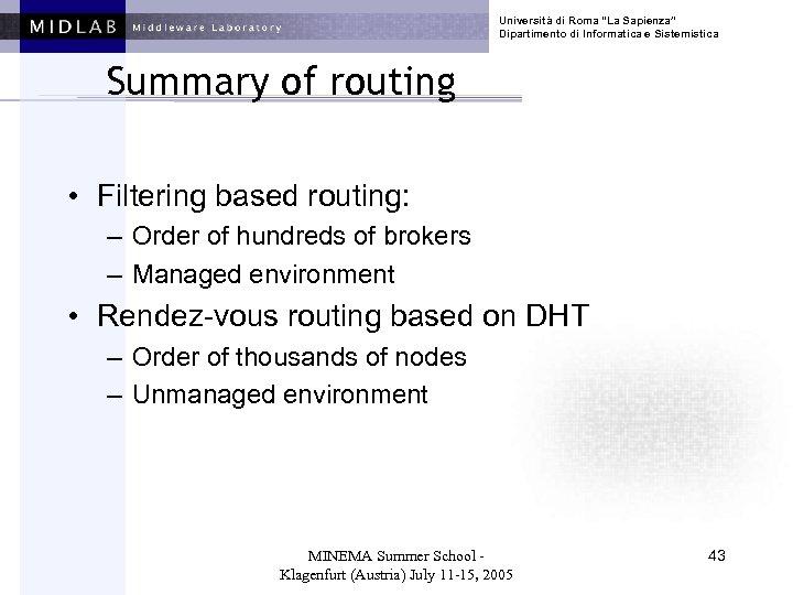 """Università di Roma """"La Sapienza"""" Dipartimento di Informatica e Sistemistica Summary of routing •"""