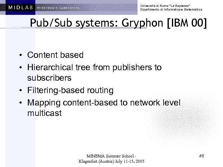 """Università di Roma """"La Sapienza"""" Dipartimento di Informatica e Sistemistica Pub/Sub systems: Gryphon [IBM"""