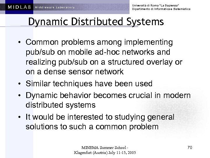 """Università di Roma """"La Sapienza"""" Dipartimento di Informatica e Sistemistica Dynamic Distributed Systems •"""