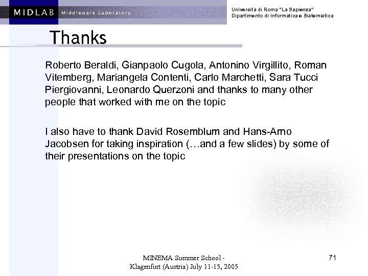 """Università di Roma """"La Sapienza"""" Dipartimento di Informatica e Sistemistica Thanks Roberto Beraldi, Gianpaolo"""