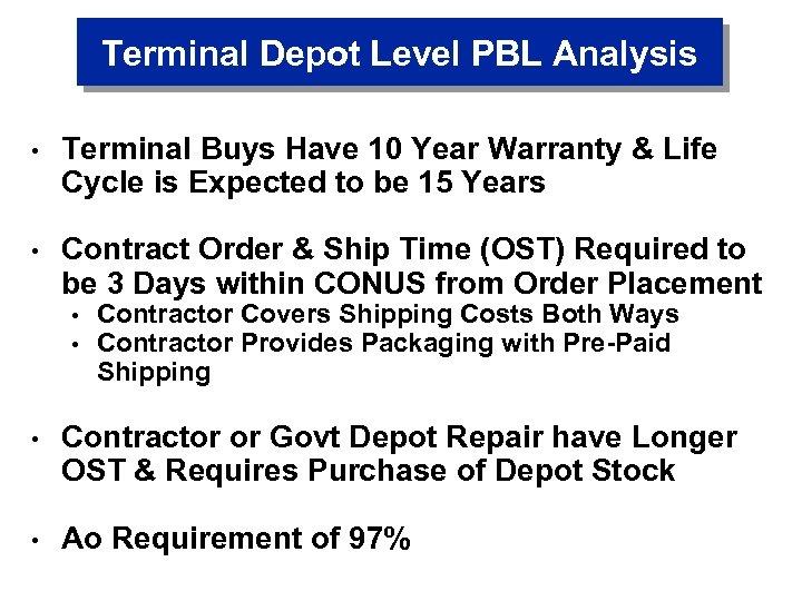 Terminal Depot Level PBL Analysis • Terminal Buys Have 10 Year Warranty & Life