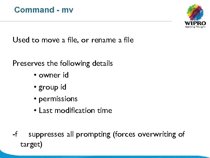 Command - mv Used to move a file, or rename a file Preserves the