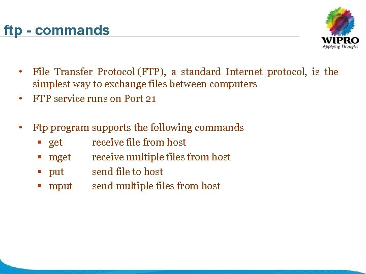ftp - commands • File Transfer Protocol (FTP), a standard Internet protocol, is the