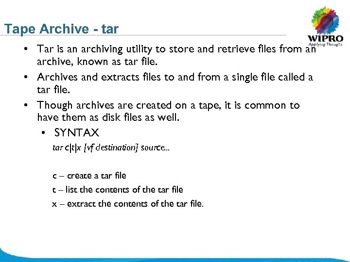 Tape Archive - tar • Tar is an archiving utility to store and retrieve