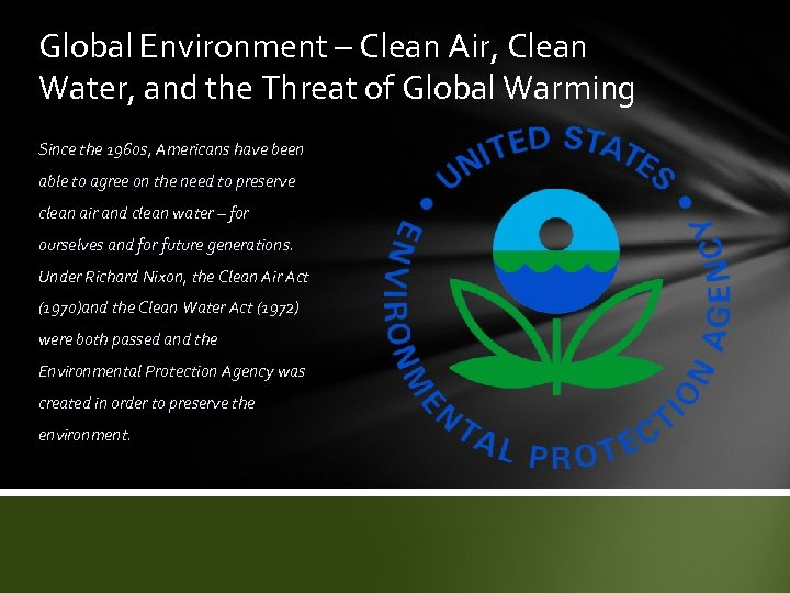 Global Environment – Clean Air, Clean Water, and the Threat of Global Warming Since