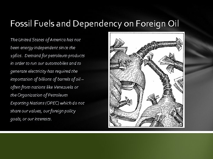 Fossil Fuels and Dependency on Foreign Oil The United States of America has not