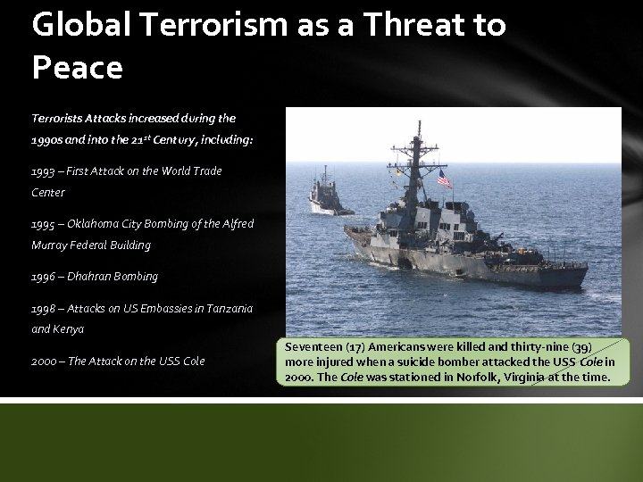 Global Terrorism as a Threat to Peace Terrorists Attacks increased during the 1990 s