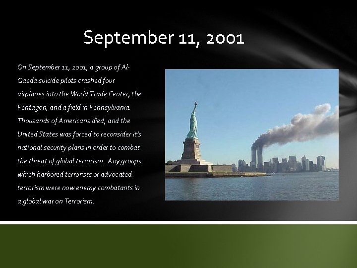 September 11, 2001 On September 11, 2001, a group of Al. Qaeda suicide pilots