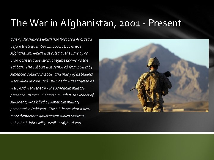 The War in Afghanistan, 2001 - Present One of the nations which had harbored