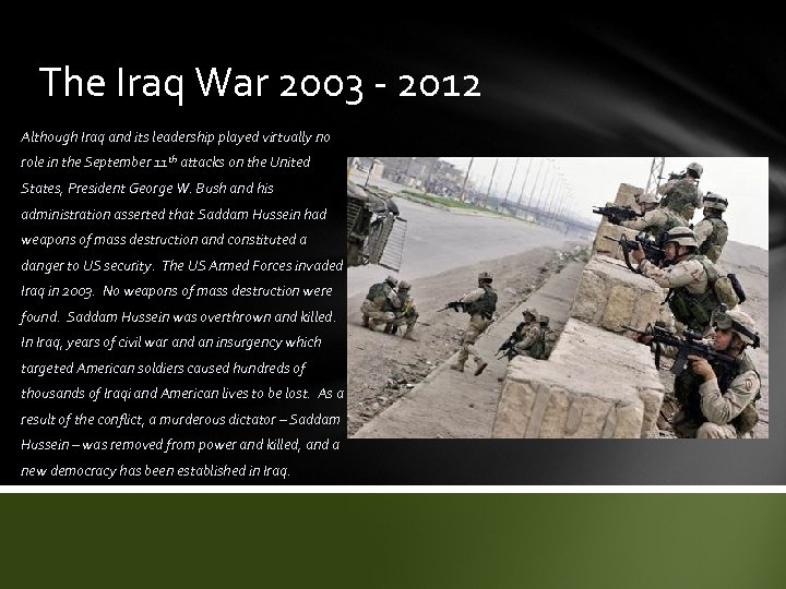 The Iraq War 2003 - 2012 Although Iraq and its leadership played virtually no