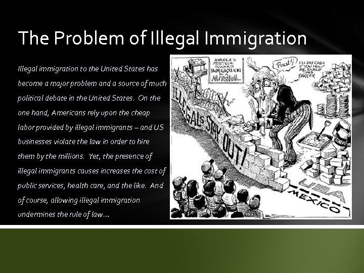 The Problem of Illegal Immigration Illegal immigration to the United States has become a