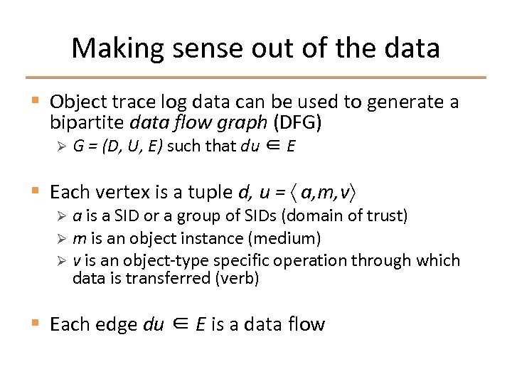 Making sense out of the data § Object trace log data can be used
